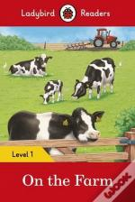 On the Farm - Ladybird Readers: Level 1
