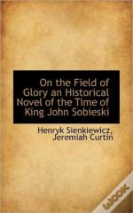 On The Field Of Glory An Historical Nove