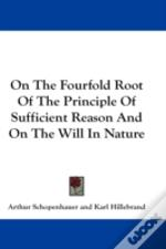 On The Fourfold Root Of The Principle Of