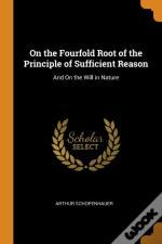 On The Fourfold Root Of The Principle Of Sufficient Reason