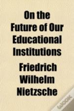 On The Future Of Our Educational Institu
