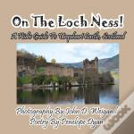 On The Loch Ness! A Kid'S Guide To Urquhart Castle, Scotland