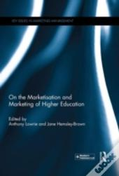 On The Marketisation And Marketing Of Higher Education