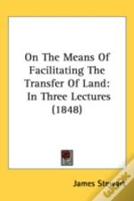 On The Means Of Facilitating The Transfer Of Land