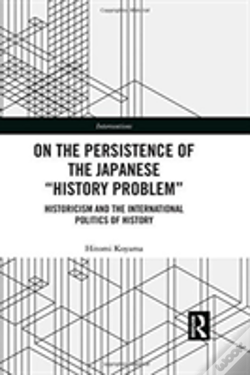 Wook.pt - On The Persistence Of The Japanese 'History Problem'