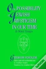 On The Possibility Of Jewish Mysticism In Our Time