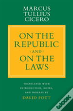 On The Republic And On The Laws