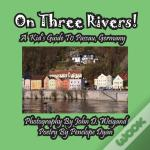 On Three Rivers! A Kid'S Guide To Passau, Germany