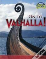 On To Vahalla!