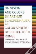 On Vision And Colors By Arthur Schopenhauer And Color Sphere By Philipp Otto Runge