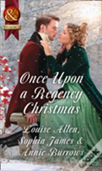 Once Upon A Regency Christmas: Marriage Made At Christmas / Cinderella'S Perfect Christmas / On A Winter'S Eve