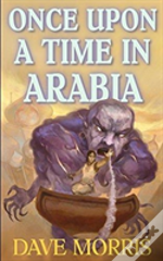 Once Upon A Time In Arabia