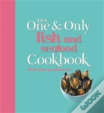 One And Only Fish And Seafood Cookbook