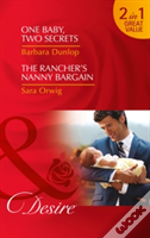 One Baby, Two Secrets: One Baby, Two Secrets / The Rancher'S Nanny Bargain (Billionaires And Babies, Book 78)