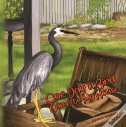 Wook.pt - One Day A Bird Came To My House