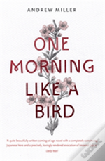 One Morning Like A Bird
