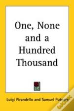 ONE, NONE AND A HUNDRED THOUSAND