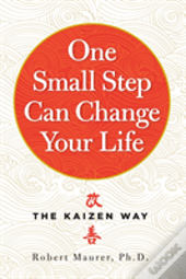 One Small Step Can Change Your Life : The Kaizen Way