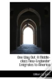 One Way Out; A Middle-Class New-Englander Emigrates To America