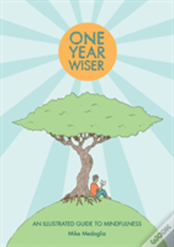 Wook.pt - One Year Wiser: A Graphic Guide To Mindful Living