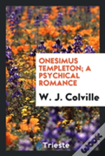 Onesimus Templeton; A Psychical Romance