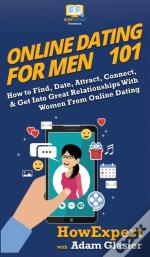 Online Dating For Men 101: How To Find,