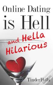Online Dating Is Hell (And Hella Hilarious)