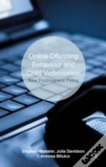 Online Offending Behaviour And Child Victimization