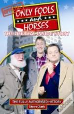 Only Fools And Horses The Official Inside Story