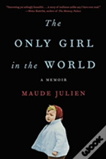 Only Girl In The World A Memoir