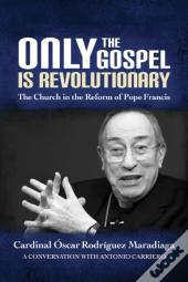 Only The Gospel Is Revolutionary