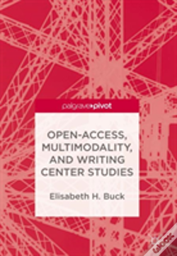 Wook.pt - Open-Access, Multimodality, And Writing Center Studies