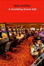 Open And Run  $ A Gambling Game Hall $