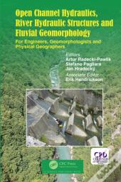Open Channel Hydraulics, River Hydraulic Structures And Fluvial Geomorphology
