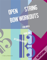 Open String Bow Workouts For Viola, Book One