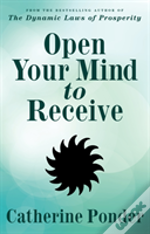 Open Your Mind To Receive