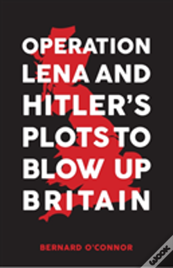 Wook.pt - Operation Lena & Hitler'S Plots To Blow Up Britain