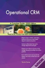 Operational Crm A Complete Guide - 2020