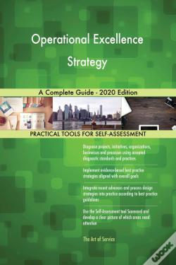 Wook.pt - Operational Excellence Strategy A Complete Guide - 2020 Edition