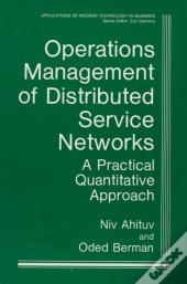 Operations Management Of Distributed Service Networks