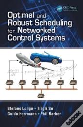 Optimal And Robust Scheduling For Networked Control Systems