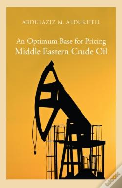 Wook.pt - Optimum Base For Pricing Middle Eastern Crude Oil