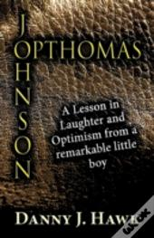 Optomas Johnson: A Lesson In Laughter And Optimism From A Remarkable Little Boy