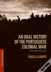 Oral History Of The Portuguese Colonial War