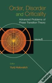 Order, Disorder And Criticality: Advanced Problems Of Phase Transition Theory - Volume 6
