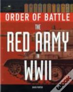Order Of Battle: The Red Army In World War Ii