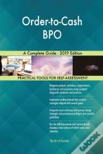 Order-To-Cash Bpo A Complete Guide - 2019 Edition