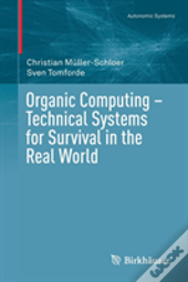 Organic Computing - Technical Systems For Survival In The Real World