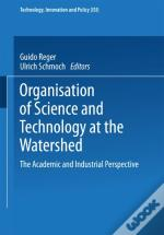 Organisation Of Science And Technology At The Watershed