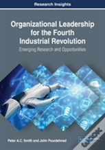 Organizational Leadership For The Fourth Industrial Revolution